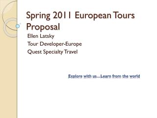 Spring 2011 European Tours Proposal
