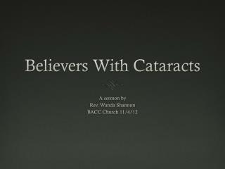 Believers With Cataracts