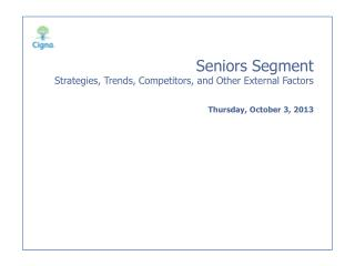 Seniors Segment Strategies, Trends, Competitors, and Other External Factors
