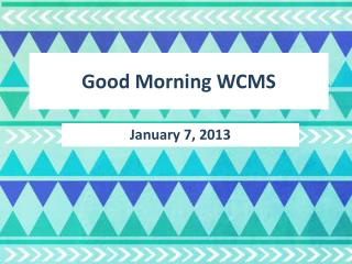 Good Morning WCMS