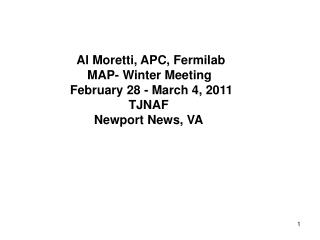 Al  Moretti , APC, Fermilab