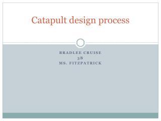 Catapult design process