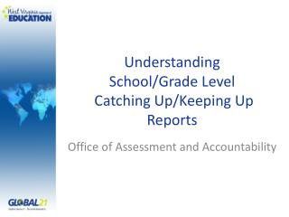 Understanding School/Grade Level  Catching Up/Keeping Up  Reports