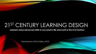 21 st  Century Learning Design