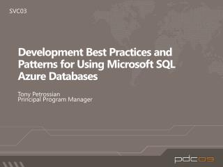 Development Best Practices and Patterns for Using Microsoft SQL AzureDatabases