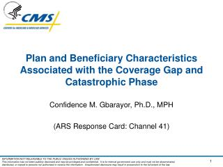 Plan and Beneficiary Characteristics Associated with the Coverage Gap and Catastrophic Phase
