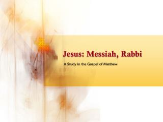 Jesus: Messiah, Rabbi