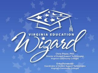 Erika Poindexter Coordinator of Student Support Technologies Virginia's Community Colleges