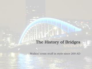 The History of Bridges