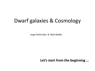Dwarf galaxies & Cosmology