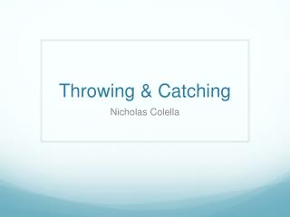 Throwing & Catching