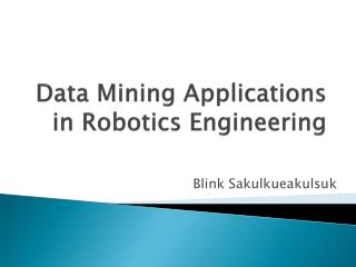Data Mining Applications in Robotics Engineering