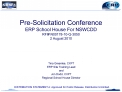 Pre-Solicitation Conference ERP School House For NSWCDD RFI N00178-10-Q-3050  2 August 2010