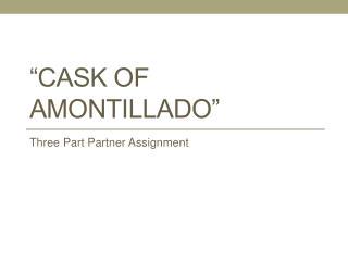 """""""Cask of Amontillado"""""""
