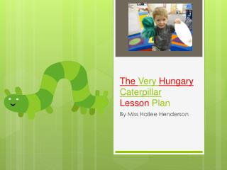 The  Very  Hungary  Caterpillar Lesson  Plan