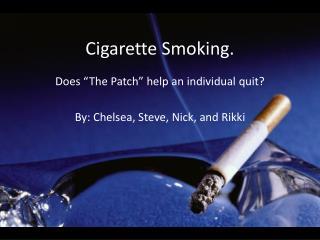 C igarette Smoking.