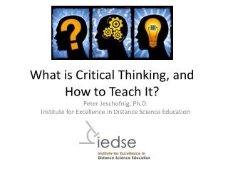 What is Critical Thinking, and How to Teach It?