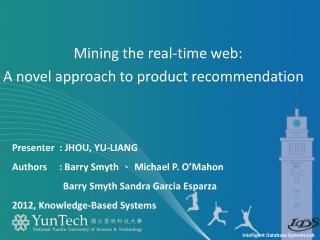 Mining the real-time web:  A  novel approach to product recommendation