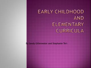 Early Childhood and  Elementary  Curricula