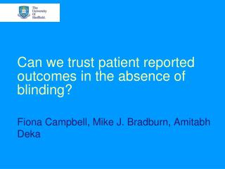 Can we trust patient reported outcomes in the absence of blinding?