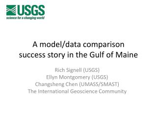 A model/data comparison  success story in the Gulf of Maine