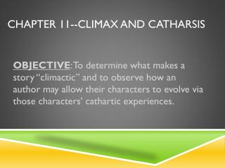 Chapter  11-- Climax and Catharsis