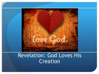 Revelation: God Loves His Creation
