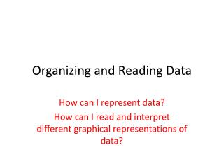 Organizing and Reading Data
