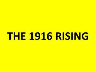 THE 1916 RISING