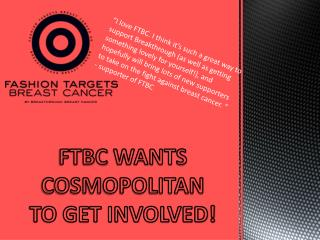 FTBC  WANTS COSMOPOLITAN TO  GET INVOLVED!