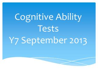 Cognitive Ability Tests Y7 September 2013