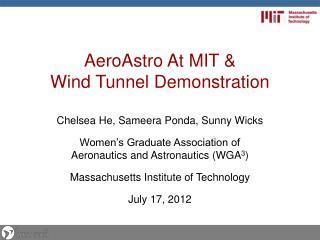 AeroAstro  At MIT &  Wind Tunnel Demonstration