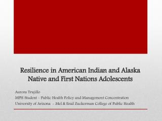 Resilience  in American Indian and Alaska Native  and First Nations Adolescents
