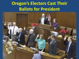 Oregon's Electors Cast Their Ballots for President