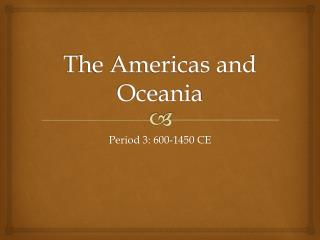 The Americas and Oceania