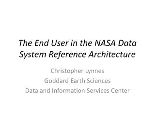 The End User in the NASA Data System Reference Architecture