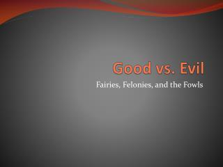 Good vs. Evil