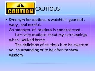 CAUTIOUS