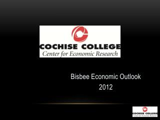 Bisbee Economic Outlook  2012
