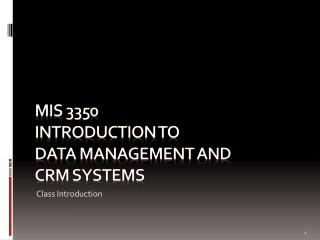 MIS 3350  introduction to  Data Management and  CRM systems