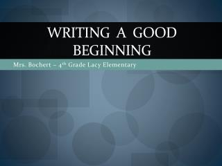 Writing  a  Good Beginning