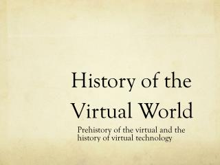 History of the Virtual World