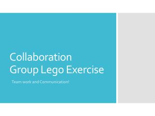Collaboration  Group Lego Exercise