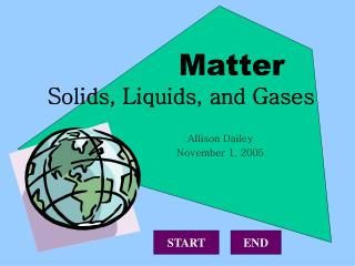 Matter  Solids, Liquids, and Gases