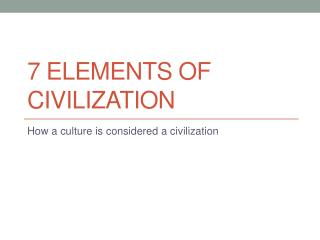 7 Elements of Civilization