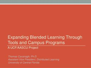 Expanding Blended Learning Through Tools and Campus Programs A UCF/AASCU Project