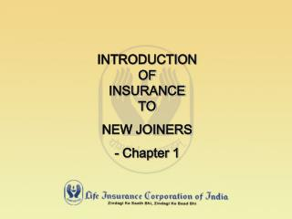 INTRODUCTION OF INSURANCE TO NEW JOINERS - Chapter 1