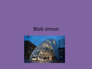 Blob simon