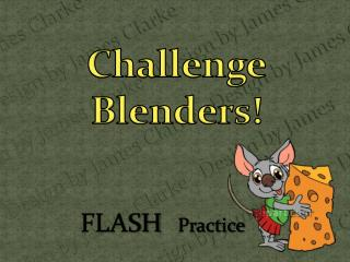 Challenge Blenders!