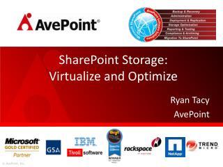 SharePoint Storage:   Virtualize  and Optimize